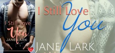 I Still Love You (Banner) Jane Lark